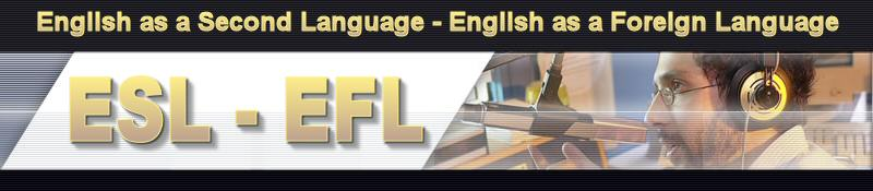 ESL - EFL - English as a Second Language - English as a Foreign Language
